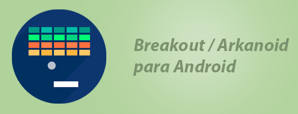 breakout arkanoid para android